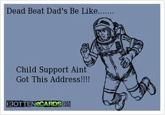 quote of dodging child support - Google Search