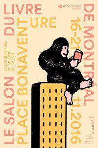Salon du livre de Montréal : 16 au 21 novembre 2016 Posters, Ads, Illustration, Event Posters, Poster, Illustrations, Billboard