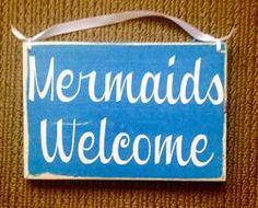 Mermaids Welcome 8x6 - Choose Color - Custom Wood Sign $17.95 www.mermaidhomedecor.com - Mermaid Signs Welcome
