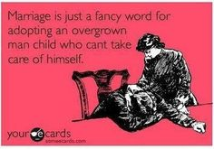 marriage - LOL!!! I don't agree but it made me laugh.