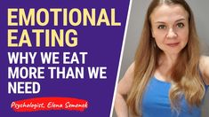 Emotional Eating. Weight Loss Psychology. Why We Eat More Than We Need.