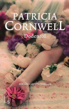 Patricia D. Cornwell - Dodenrol. Ik denk dat ik van deze schrijfster alle boeken wel heb en heb gelezen.
