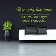 """Adesivo Murale - Live Once.  Adesivo murale di alta qualità con pellicola opaca di facile installazione. Lo sticker si può applicare su qualsiasi superficie liscia: muro, vetro, legno e plastica.  L'adesivo murale """"Live Once"""" è ideale per decorare il soggiorno o la camera da letto. Adesivi Murali."""