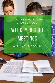 Weekly Budget Meetings: How (and why) You Should Do Them   https://www.pennypinchinghomemaker.com/weekly-budget-meetings-with-your-spouse/