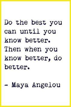 Maya Angelou (via No Excuses University's Facebook page)