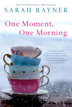 One Moment, One Morning - great book about grief and friendship