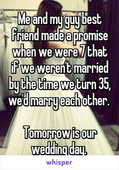 Me and my guy best friend made a promise when we were 7 that if we weren't married by the time we turn we'd marry each other. Tomorrow is our wedding day. Cute Love Stories, Sweet Stories, Funny Stories, Guy Best Friend, Guy Friends, Best Friends, Cute Relationship Goals, Cute Relationships, Whisper App Confessions