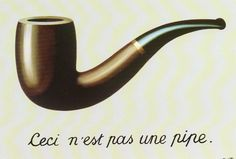 """Rene Magritte 1898-1967.  Ceci n'est pas une pipe. Famous ARTISTIC semiotic commentary  about a """"sign"""" and its """"referent."""""""