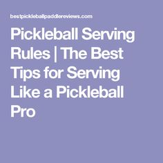 Pickleball Serving Rules | The Best Tips for Serving Like a Pickleball Pro
