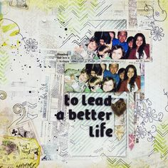 BC   Scrapbook Layout - To Lead a Better Life
