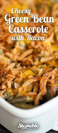 Cheesy Green Bean Casserole with Bacon @Stepable #recipes