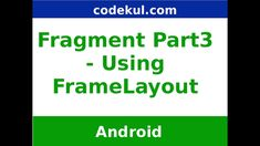 How to use Frame layout in Android Fragments - Part 3  For more Android Tutorial:https://www.youtube.com/watch?v=MJf1srayIyo&list=PLaNS0Z4LpEp3851dlDbAr3tC1IRzk3nm1&index=3