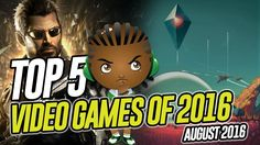Best Video Games 2016 - Game of the Month August 2016 Edition Each and every month, a number of new games make their way onto the shelves, and some of them are the best of the best, and others are not even close to such a title. Thankfully, however, this list is here to focus on the former; rather than the latter. My games of the month for August 2016 is based on video games that I have played and are of personal interest so do let me know any games I should have played or added to the list…