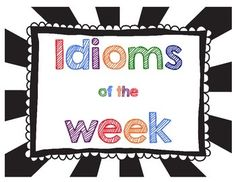 idioms of the week packet