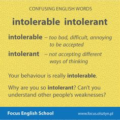 The confusing English words: intolerable, intolerant