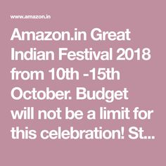 Amazon.in Great Indian Festival 2018 from 10th -15th October. Budget will not be a limit for this celebration! Start shopping Diwali offers ranging across big deals on big brands, no cost EMI options, exchange offers, and exclusive deals on mobiles, electronics, fashion products and more. Indian Festivals, Diwali, Mobiles, Budgeting, Celebration, October, Electronics, Amazon, Big