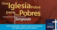 """Centro de Estudios Católicos organiza el simposio """"Una Iglesia pobre para los pobres"""""""