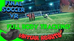 VR Fußball mit Full Body Tracking - Final Soccer VR [Let's Play][Gameplay][Vive][Virtual Reality] by VoodooDE