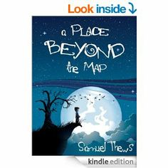 4 STARS 23 REVIEWS Amazon.com: A Place Beyond The Map eBook: Samuel Thews: Kindle Store