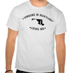 Someone in Maryland Loves Me T-shirt | American Apparel tshirt Gift for Him #giftforhim #Maryland #tshirt #gift