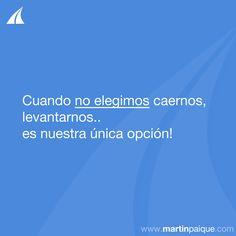 Y tú.. que decides??  www.martinpaique.com #coach #empoderamiento