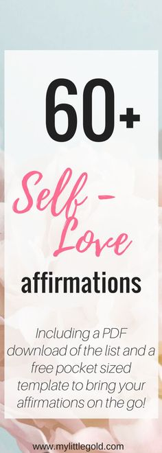 60 + Self-Love Affirmations - My Little Gold  self-love affirmations goals mantras 60 positive life mental health better life healthy life