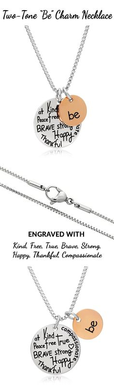 """Two-tone necklace with """"be"""" engraved on one charm and """"Kind, Free, True, Brave, Strong, Happy, Thankful, Compassionate"""" engraved on the other. Crafted in .925 sterling silver and rose gold-flashed sterling silver, this necklace is a lovely reminder of what's important."""