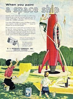 when you paint a space ship. retro. vintage advertisement. poly-aqua. epoxy resin product. d.j.peterson company, sheboygan, wisconsin.
