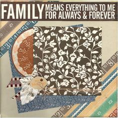 Family means Everything to me for always and forever #scrapbooking #family