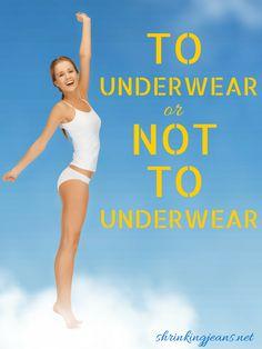 To Underwear or Not to Underwear