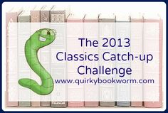 Feel like you missed a bunch of classics in school? Come read them with us, it'll be more fun all together! // Quirky Bookworm: Announcing the 2013 Classics Catch-Up Challenge! (and a giveaway! Book Club Books, Good Books, Books To Read, My Books, School 2013, So Little Time, Book Lovers, Book Worms, More Fun