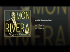 """""""A Mí Plín"""" (Mambo) - MON RIVERA"""