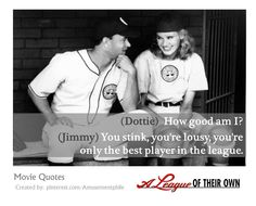 """""""How good am I?"""" ~ A League of Their Own (1992) ~ Movie Quotes ~ #moviequotes #leagueoftheirown #90smovies"""
