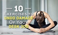 Are you already starting to feel the damage of prolonged sitting & slouching behind a desk? Counter them with these yoga exercises for the back, neck &legs!