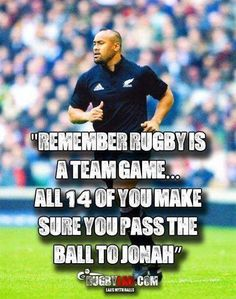 Rugby Is a Team Game... that legend...