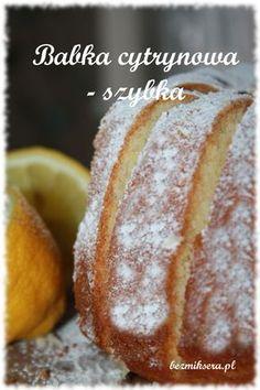 Babka cytrynowa prosta Polish Recipes, Tortellini, Cake Cookies, Baked Potato, Baked Goods, Cake Recipes, Sweet Tooth, Food And Drink, Tasty