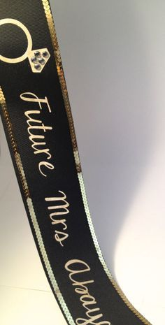 Future Mrs. Bachelorette Sash Black and Gold by LetsWearDresses, $35.00