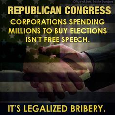 It was once against the law to bribe republican lawmakers until republicans passed a law making it legal, Citizens United.
