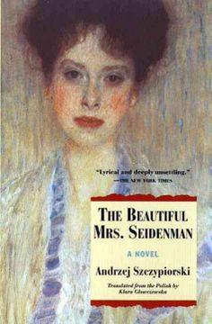 Szczypiorski, Andrzej: The beautiful Mrs. Seidenmann (Die schöne Frau Seidenmann). 1988.