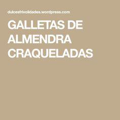 GALLETAS DE ALMENDRA CRAQUELADAS
