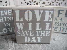 LOVE save Day grau Schriftzug shabby chic Holz  Holzschild Schild Schrift SPRUCH