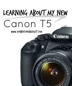 Learning about my Canon T5 – Day 1 - right out of the box!