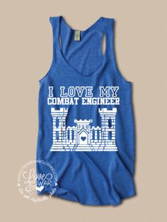 This is PERFECT!! LOVEANDWARCLOTHING - I love my Combat Engineer racer back tank top, $24.95 (http://www.loveandwarclothing.com/i-love-my-combat-engineer-racer-back-tank-top/)