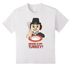 Funny Thanksgiving Shirts With Pilgrim Where Is My Turkey? - Kids 4 - White Bright and Funny http://www.amazon.com/dp/B017NXE9GM/ref=cm_sw_r_pi_dp_ZiApwb13T25SD