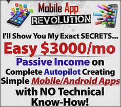 Mobile App Revolution Is The EXACT SYSTEM That Makes Me EASY $3000+ A Month on AUTOPILOT Creating SIMPLE MOBILE APPS!