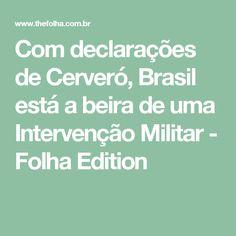 Com declarações de Cerveró, Brasil está a beira de uma Intervenção Militar - Folha Edition