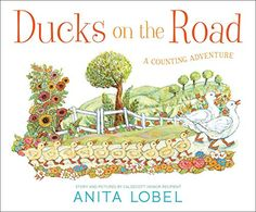 Ducks on the Road: A Counting Adventure by Anita Lobel New Children's Books, Book Club Books, Counting Books, Meeting New Friends, Book Format, Along The Way, Childrens Books, Ducks, This Book