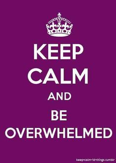 Overwhelm - a natural part of the process of Grieving ...