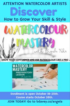 How to Grow Your Skill & Style / ATTENTION WATERCOLOR ARTISTS / Discover / Enrollment is open October 18-25th.  Course starts October 26th. / JOIN TODAY! Go to bdavey.co/angela