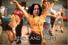 Do the 'Bend and Snape'!